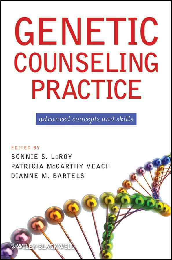 Genetic Counseling Practice By Leroy, Bonnie S. (EDT)/ Veach, Patricia McCarthy (EDT)/ Bartels, Dianne M. (EDT)