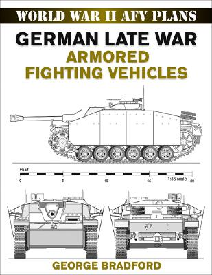 German Late War Armored Fighting Vehicles By Bradford, George