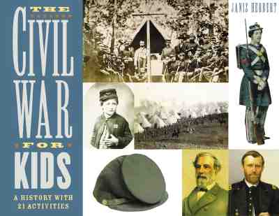 The Civil War for Kids By Herbert, Janis